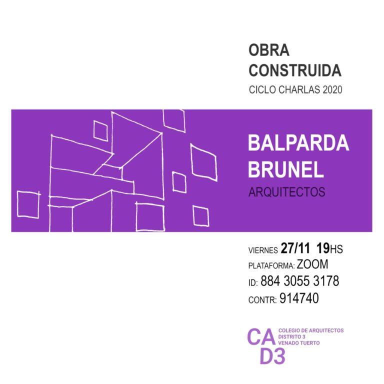 CHARLA OBRA CONSTRUIDA BALPARDA | BRUNEL | ARQ
