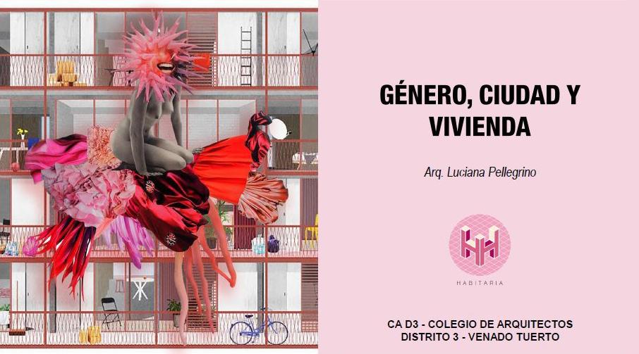 LUCIANA PELLEGRINO EXPONE: «GENERO, CIUDAD Y VIVIENDA»